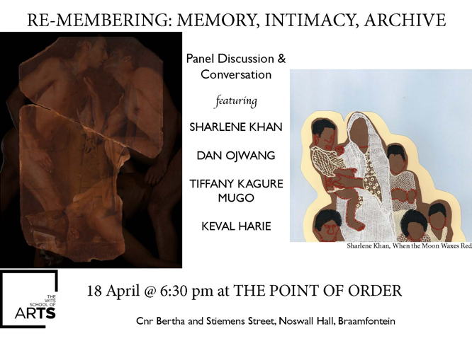 Panel discussion and Conversation at The Point of Order: Re-membering: Memory, Intimacy, Archive