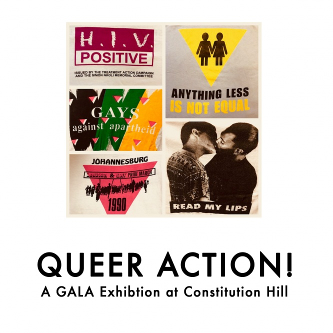 Queer Action! a GALA Exhibition at Constitution Hill
